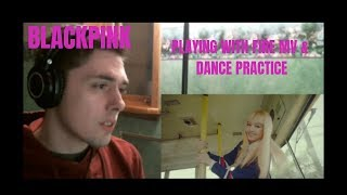 Blackpink - Playing With Fire MV & Dance Practice Reaction (!!!!!!!!!)