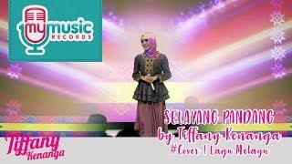 Download Lagu SELAYANG PANDANG by Tiffany Kenanga #Cover | Lagu Melayu Gratis STAFABAND