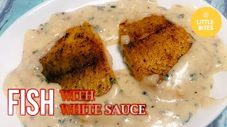 FISH FILLET WITH CREAMY WHITE SAUCE  |  FISH WITH WHITE SAUCE |   FISH RECIPE in Béchamel sauce