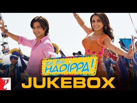 Dil Bole Hadippa - Audio Jukebox - Shahid Kapoor   Rani Mukerji...