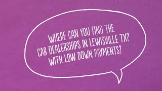 Auto Loans For Bad Credit with No Down Payment in Lewisville Texas