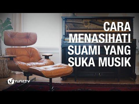Konsultasi Syariah: Cara Menasihati Suami yang Suka Musik - Ustadz Abu Yahya Badrussalam, Lc.