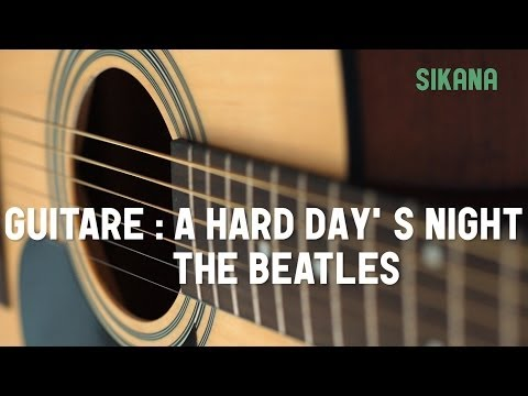 Cours guitare : jouer A hard day's night des Beatles à la guitare - HD