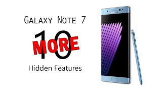10 MORE Hidden Features of the Samsung Galaxy Note 7 You Don't Know About