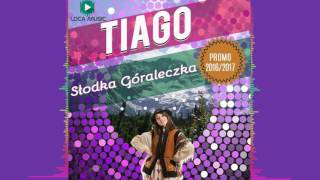 Tiago - Słodka góraleczka - Audio