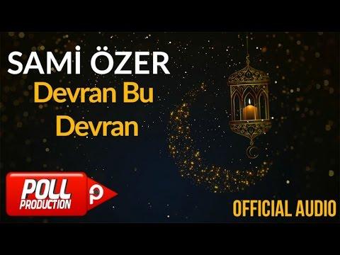 Sami Özer - Devran Bu Devran ( Official Audio )
