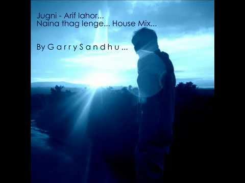 Jugni (Arif Lahor) & Naina Thag Lenge (Omkara) By G a r r y...