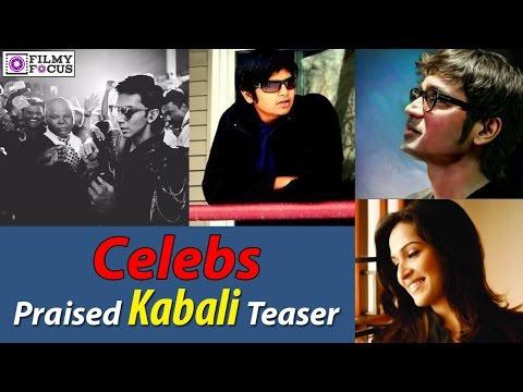 Celebs Of Tamil Film Industry Have Praised Kabali Teaser - Filmyfocus.com