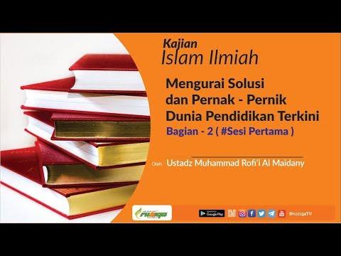 Ustadz Muhammad Rofi'i - Mengurai Solusi dan Pernak Pernik Dunia Pendidikan Terkini #2-1