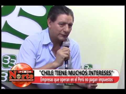 PERU NORTE TV - CHILE Y SUS INTERESES ECONÓMICOS EN EL PERÚ