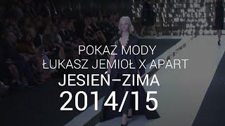 Łukasz Jemioł i Apart - jesień-zima 2014/2015