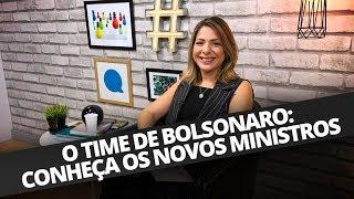 O TIME DE BOLSONARO: CONHEÇA OS NOVOS MINISTROS