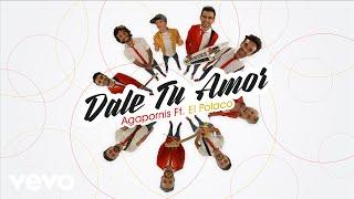 Download lagu Agapornis feat. El Polaco - Dale tu amor ( Video 360)