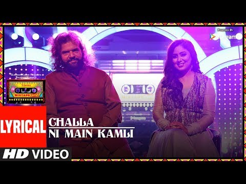 Challa /Ni Main Kamli (Lyrical Video) | T-Series Mixtape Punjabi | Hans Raj Hans Harshdeep Kaur
