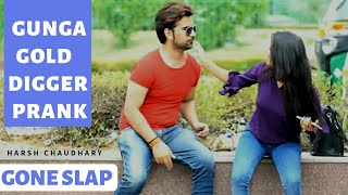Gold Digger Prank India || Gone Wrong Prank || Pranks In India || New Pranks 2019 || Harsh Chaudhary