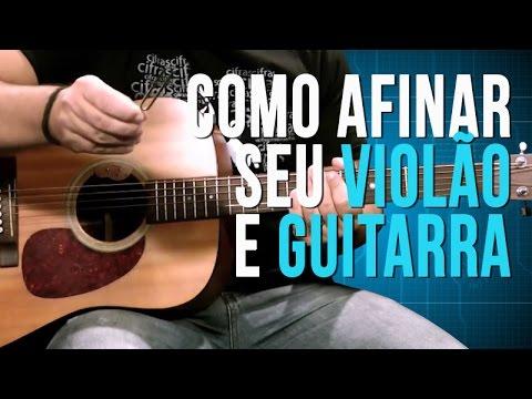 Como Afinar Seu Violão e Guitarra - TV Cifras