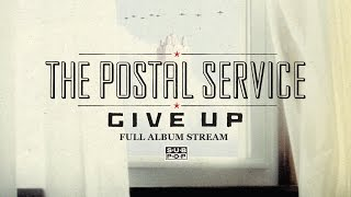 Download Lagu The Postal Service - Give  Up [FULL ALBUM STREAM] Gratis STAFABAND