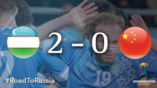 Uzbekistan vs China PR (Asian Qualifiers - Road to Russia)