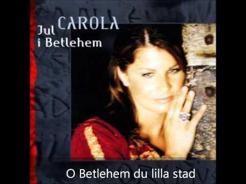Carola - O Betlehem, Du Lilla Stad
