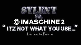 Sylent vs. iMaschine2: Itz Not What You Use...