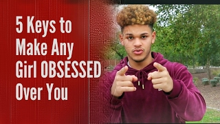 How To Get Any Girl OBSESSED Over You 💯