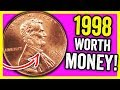 LOOK FOR THIS 1998 PENNY WORTH MONEY - VALUABLE PENNY COINS TO LOOK FOR IN POCKET CHANGE!!