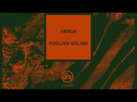 Heron - Foolish Solina (Soma 366d)