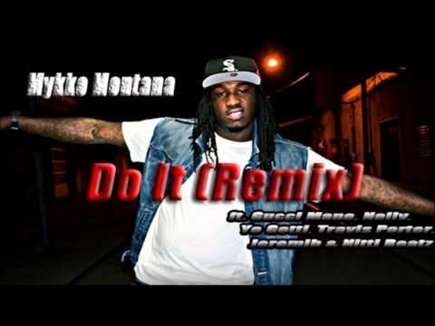 Mykko Montana - Do It (remix) (ft. Gucci Mane, Nelly, Yo Gotti, Travis Porter, Jeremih, Nitti Beatz) video