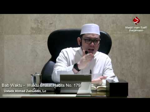 Bab Waktu - Waktu Sholat Hadits No. 179-181 - Ustadz Ahmad Zainuddin, Lc