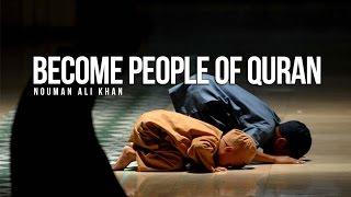 Become People Of Quran – Nouman Ali Khan