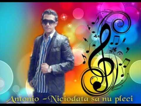 Antonio Niciodata sa nu pleci 2012