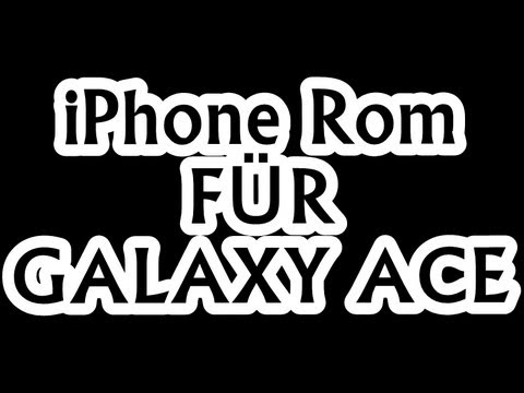 iPhone Rom auf dem Samsung Galaxy Ace [REVIEW+DOWNLOAD]