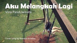 Aku Melangkah Lagi Cover by Marsha Arradea feat. Bayu Priaganda on Guitar