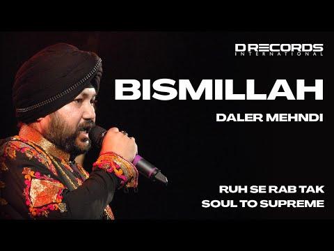 Bismillah Medley  | Soul to Supreme  |  Sufi Song | Daler Mehndi | Best Sufi Song | DRecords