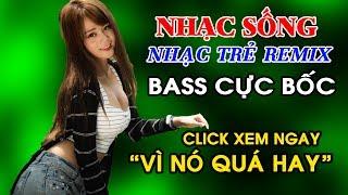 Nhạc Sống Remix DJ BASS CỰC BỐC - Nhạc Trẻ Remix Hay Nhất - MC Anh Quân Vol 25