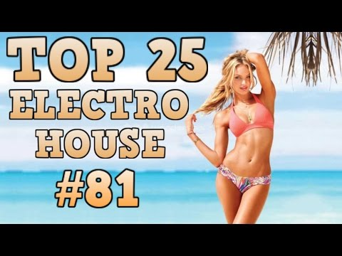 [Top 25] Electro House Tracks 2017 #81 [March 2017] #1