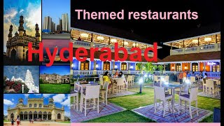 10 Theme restaurants in Hyderabad   Hyderabad People