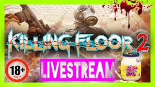 Killing Floor 2   TZZG BigRoss   F#@kin Mayhem!!!    LIVESTREAM   7-2-2017