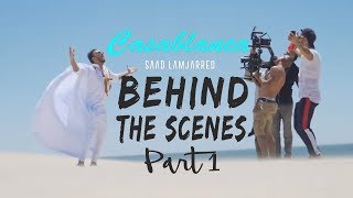 Saad Lamjarred - Casablanca (Behind the Scenes Part 1)