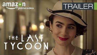 The Last Tycoon Season 1 | Official Trailer | Amazon Original Series