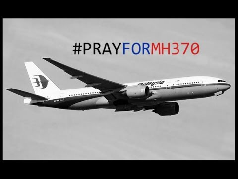 PRAY FOR MALAYSIAN AIRLINES FLIGHT MH 370