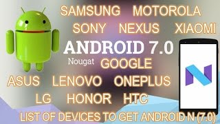 Android 7.0 Nougat  | LIST OF DEVICE | Final List |