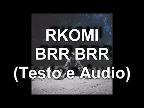 RKOMI - BRR BRR (TESTO & AUDIO HD)