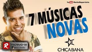 Chicabana 2018 ( 7 Músicas Novas ) CD Março 2018 Repertório Atualizado