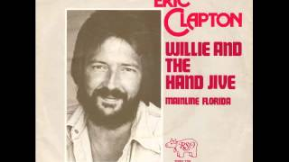 Watch Eric Clapton Willie And The Hand Jive video