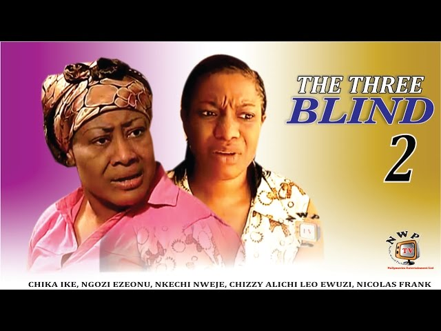 The Three Blind 2   - 2015 Latest Nigerian Nollywood Movie