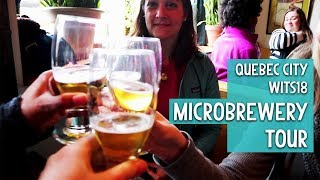 Let's go sample beer QUEBEC CITY CRAFT BREWERY TOUR | WITS18