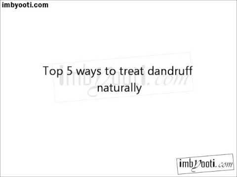 Top 5 ways to treat dandruff naturally
