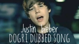 Justin bieber song Dogri Version ||Dogri Dubbed||