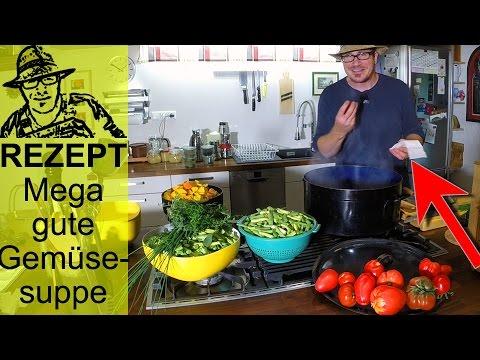 Ernten im Selbstversorgergarten: Gemüsesuppe einkochen - total lecker